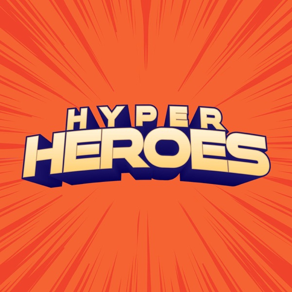 Hyper Heroes - Official Podcast