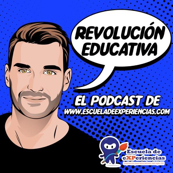 Revolución educativa|Podcast de escueladeexperiencias.com | Innovación educativa | Desarrollo personal | Emprendimiento | Experiencias de aprendizaje