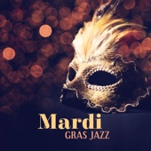 Background Instrumental Music Collective - Mardi Gras Jazz: Best Music from New Orleans, Street Party, Big Masquerade with Jazz Lounge  artwork