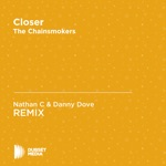 Closer (Nathan C & Danny Dove Unofficial Remix) [The Chainsmokers] - Single
