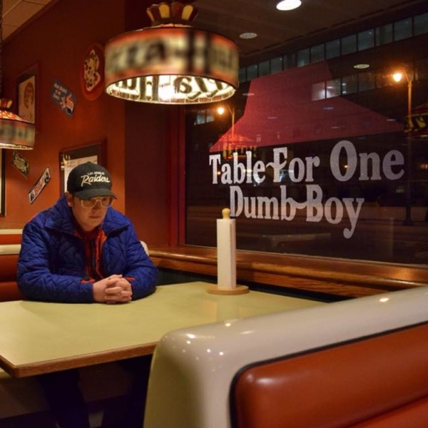 Table For One Dumb Boy