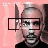 Alive (Steinhause Remix) - Madden & Steinhause