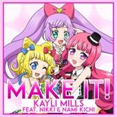 Make It! (feat. Nikki & Nami Kichi)