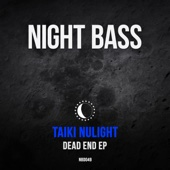 Dead End - EP - Taiki Nulight
