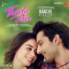 Thoda Aur from Ranchi Diaries Single
