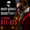 Ricky Gervais Is Deadly Sirius: Episodes 11-15 (Original Recording) - Ricky Gervais