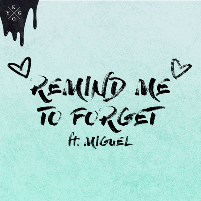 Remind Me to Forget - Kygo & Miguel song