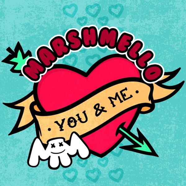 Marshmello - You & Me (Single) (2017)