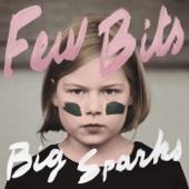 Few Bits - Big Sparks artwork