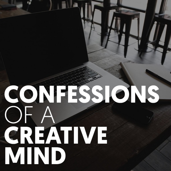 Confessions of a Creative Mind