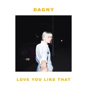 Dagny - Love You Like That artwork