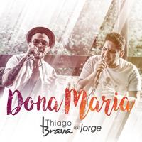 Baixar Dona Maria (feat. Jorge) - Thiago Brava