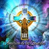 América De Los Gentiles - Lux Vestra, Alex Zamora & Obra de Orange