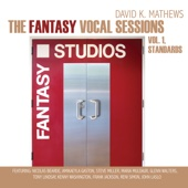 David K. Mathews - The Fantasy Vocal Sessions, Vol. 1  artwork