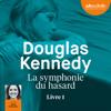 La symphonie du hasard 1 - Douglas Kennedy
