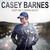 Keep Me Coming Back/Casey Barnesジャケット画像