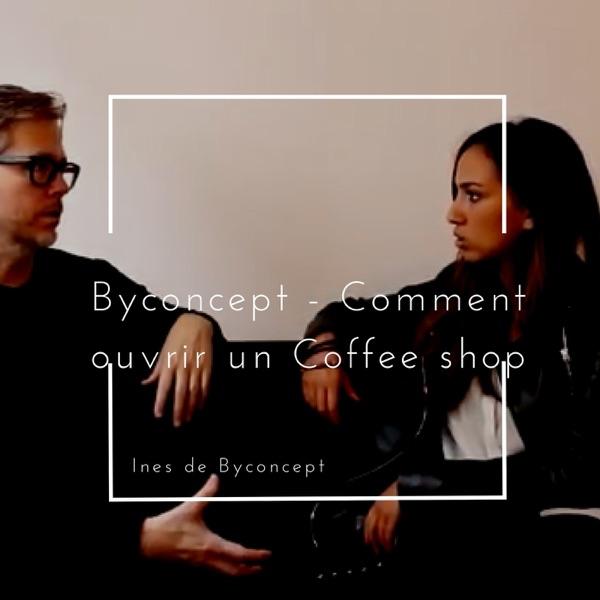 Byconcept - Comment ouvrir un coffee / café / épicerie / salon de thé ?