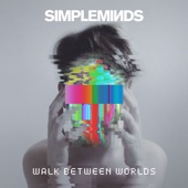 Simple Minds - Walk Between Worlds  artwork