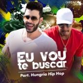 Gusttavo Lima - Eu Vou Te Buscar (Cha La La La La) [feat. Hungria Hip Hop]  arte