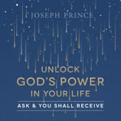 Unlock God's Power in Your Life: Ask and You Shall Receive
