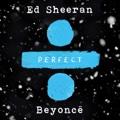 Ed Sheeran - Perfect Duet (with Beyoncé) MP3