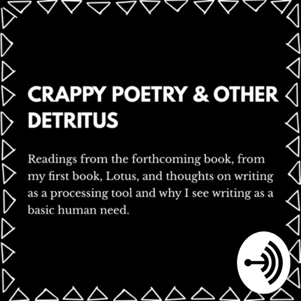 Crappy Poetry & Other Detritus Podcast