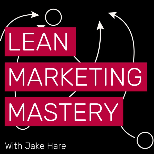 Lean Marketing Mastery - Marketing Tactics for Lean Startups