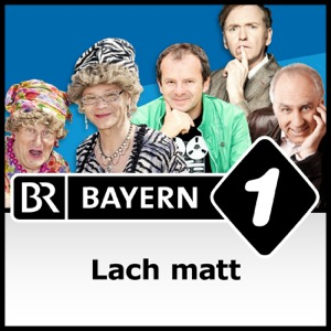 Lach matt - Bayerns beste Kabarettisten - Bayern 1