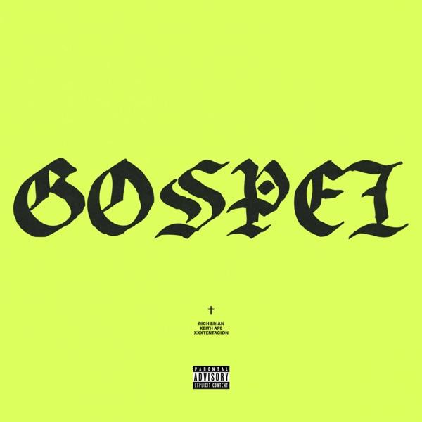 Gospel - Single Rich Chigga Keith Ape  XXXTENTACION CD cover