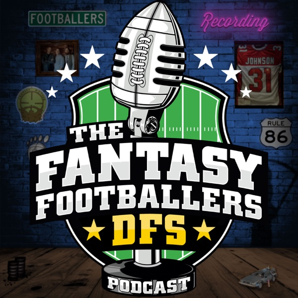 Fantasy Footballers DFS - Fantasy Football Podcast