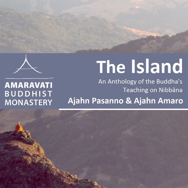The Island – Amaravati Buddhist Monastery