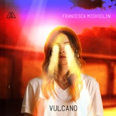 Vulcano (Radio Edit) - Francesca Michielin