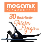 Megamix Fitness 30 Best Hits For Pilates and Stretching 02 (30 Tracks Non-Stop Mixed Compilation for Fitness & Workout)