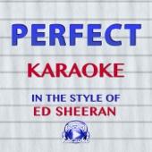 Perfect (In the Style of Ed Sheeran) [Karaoke Version]