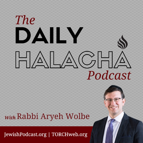 The Daily Halachah with Rabbi Aryeh Wolbe