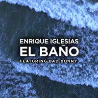 descargar bajar mp3 Enrique Iglesias EL BAÑO (feat. Bad Bunny)