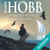 La nef du crépuscule (L'assassin royal 3) - Robin Hobb