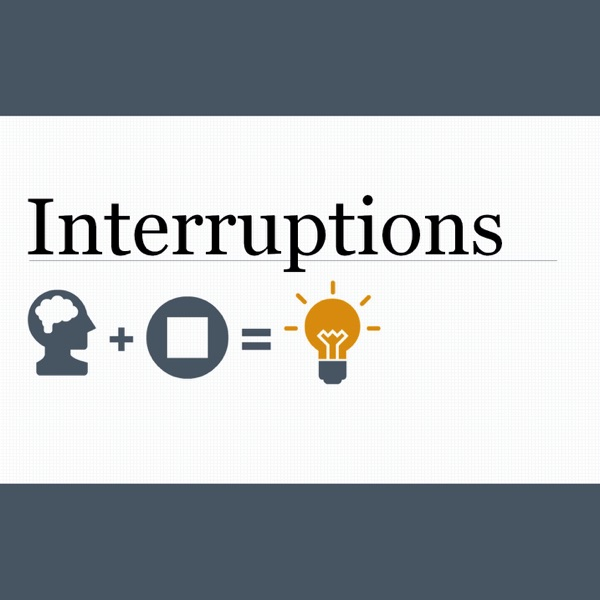 Interruptions: The space between stimulus and response, where magic can happen.