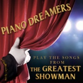 Piano Dreamers - Piano Dreamers Perform the Songs from the Greatest Showman (Instrumental)  artwork