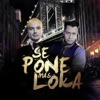 Se Pone Mas Loka - Single, D`can & J Balvin