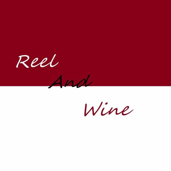 ReelandWine Podcast