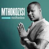 Masithandane - Mthokozisi