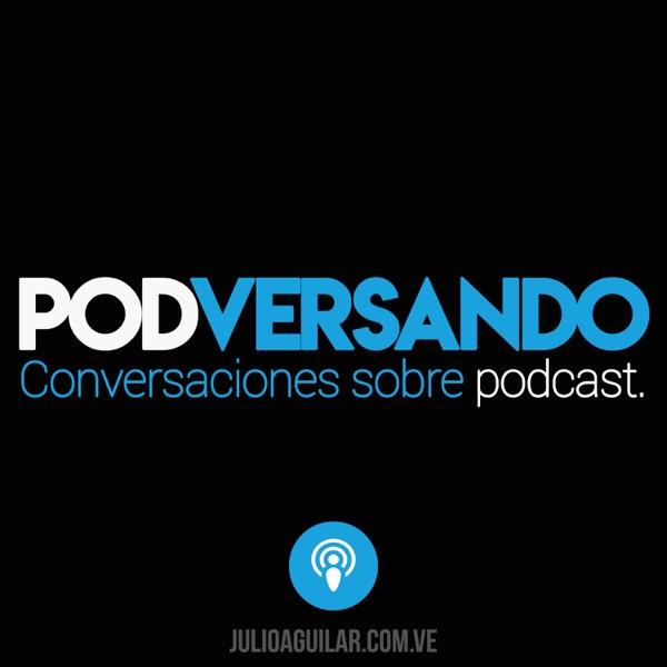 Podversando | Conversaciones sobre podcast