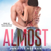 Danielle Norman - Almost: Iron Orchids, Book 2 (Unabridged)  artwork