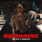 MR.CHI - Beginning (feat. Gunplay) artwork