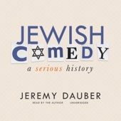Jeremy Dauber - Jewish Comedy: A Serious History (Unabridged)  artwork