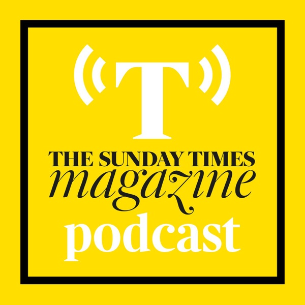 The Sunday Times Magazine Podcast