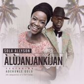 Alujanjankijan (feat. Adekunle Gold) - Sola Allyson