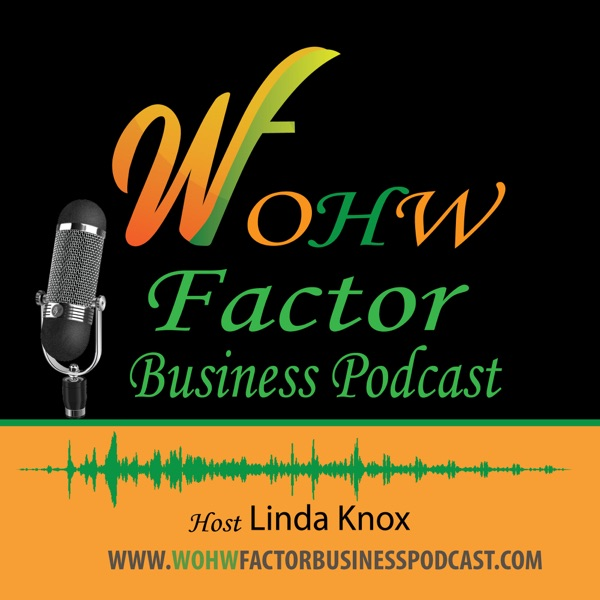 The WOHW Factor Business Podcast