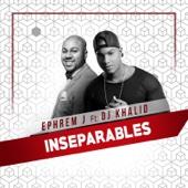 Inseparables (feat. DJ Khalid)